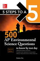 5 Steps to a 5: McGraw-Hill's 500 AP Environmental Science Questions to Know by Test Day, 2ed