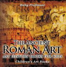 The Ancient Roman Art - Art History Books for Kids | Children's Art Books