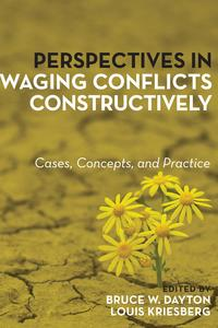 PerspectivesinWagingConflictsConstructivelyCases,Concepts,andPractice