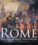 The Battles of Rome - Ancient History Sourcebook | Children's Ancient History