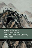 Marriage, Law and Gender in Revolutionary China