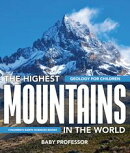 The Highest Mountains In The World - Geology for Children | Children's Earth Sciences Books