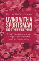 Living with a Sportsman and Other Wild Things