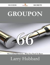 Groupon66SuccessSecrets-66MostAskedQuestionsOnGroupon-WhatYouNeedToKnow
