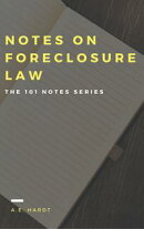Notes on Foreclosure Law