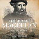 The Brave Magellan: The First Man to Circumnavigate the World - Biography 3rd Grade | Children's Biography Books