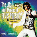 The Life and Music of Elvis Presley - Biography for Children | Children's Musical Biographies