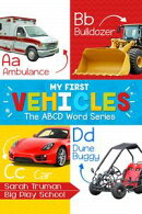 My First Vehicles - The ABCD Word Series