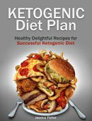 Ketogenic Diet Plan: Healthy Delightful Recipes for Successful Ketogenic Diet