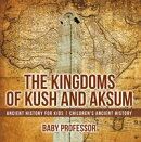 The Kingdoms of Kush and Aksum - Ancient History for Kids | Children's Ancient History