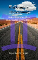 Miss Gemini's Homecoming: Zodiac Opposites Meet on a Journey to True North