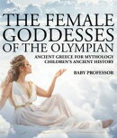 The Female Goddesses of the Olympian - Ancient Greece for Mythology | Children's Ancient History
