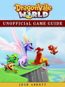 Dragonvale World Unofficial Game Guide