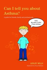 CanItellyouaboutAsthma?Aguideforfriends,familyandprofessionals