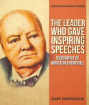 The Leader Who Gave Inspiring Speeches - Biography of Winston Churchill | Children's Biography Books