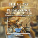 The Glory of the Renaissance through Its Paintings : History 5th Grade | Children's Renaissance Books