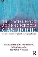 The Social Work and K-12 Schools Casebook