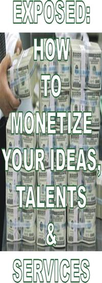 EXPOSED:HOWTOMONETIZEYOURIDEAS,TALENTS&SERVICESFinancialEmpowerment,#1