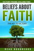 Beliefs about Faith: The Key to Victory