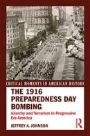 The 1916 Preparedness Day Bombing