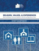 Religion, Values, and Experiences: Black and Hispanic American Attitudes on Abortion and Reproductive Issues