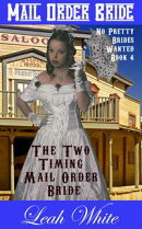 The Two Timing Mail Order Bride: