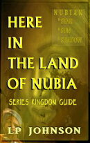Here in The Land Of Nubia