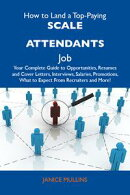 How to Land a Top-Paying Scale attendants Job: Your Complete Guide to Opportunities, Resumes and Cover Lette…