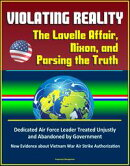 Violating Reality: The Lavelle Affair, Nixon, and Parsing the Truth - Dedicated Air Force Leader Treated Unj…