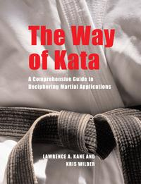 TheWayofKataAComprehensiveGuidetoDecipheringMartialApplications