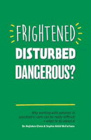 Frightened, Disturbed, Dangerous?