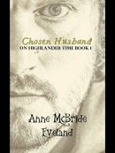 Chosen Husband: On Highlander Time Book 1