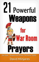 21 Powerful Weapons for War RoomPrayers : Use this prayer weapons to your advantage and defeat enemies totally
