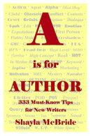A is for Author, 333 must-know tips for the new writer