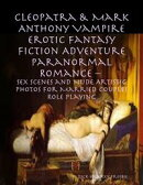 Cleopatra & Mark Anthony Vampire Erotic Fantasy Fiction Adventure Paranormal Romance ? Sex Scenes and Nude …