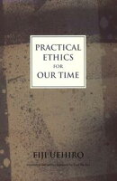 Practical Ethics for Our Time