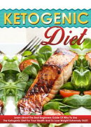 Ketogenic Diet - Learn About The Best Beginners Guide Of Why To Use The Ketogenic Diet For Your Health And T…