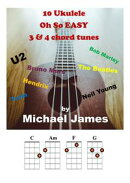 10 Ukulele Oh So EASY 3 & 4 chord tunes