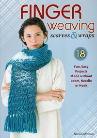 FingerWeavingScarves&Wraps18Fun,EasyProjectsMadewithoutLoom,NeedleorHook