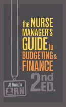 The Nurse Manager's Guide to Budgeting & Finance, Second Edition