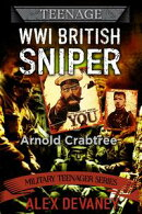 Arnold Crabtree. WW1 British Sniper.