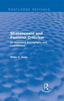 Routledge Revivals: Shakespeare and Feminist Criticism (1991)