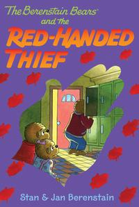 TheBerenstainBearsChapterBook:TheRed-HandedThief
