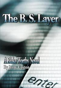 TheB.S.LayerABlakeWorthyNovel