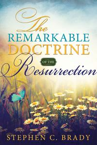 TheRemarkableDoctrineoftheResurrection