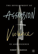 The Development of Aggression and Violence in Adolescence