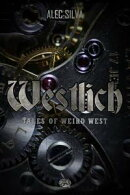 Westlich: Tales of Weird West