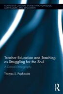 Teacher Education and Teaching as Struggling for the Soul