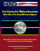 21st Century U.S. Military Documents: Who's Who of U.S. Army Military Intelligence - Biographies of Major F…