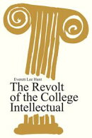 The Revolt of the College Intellectual